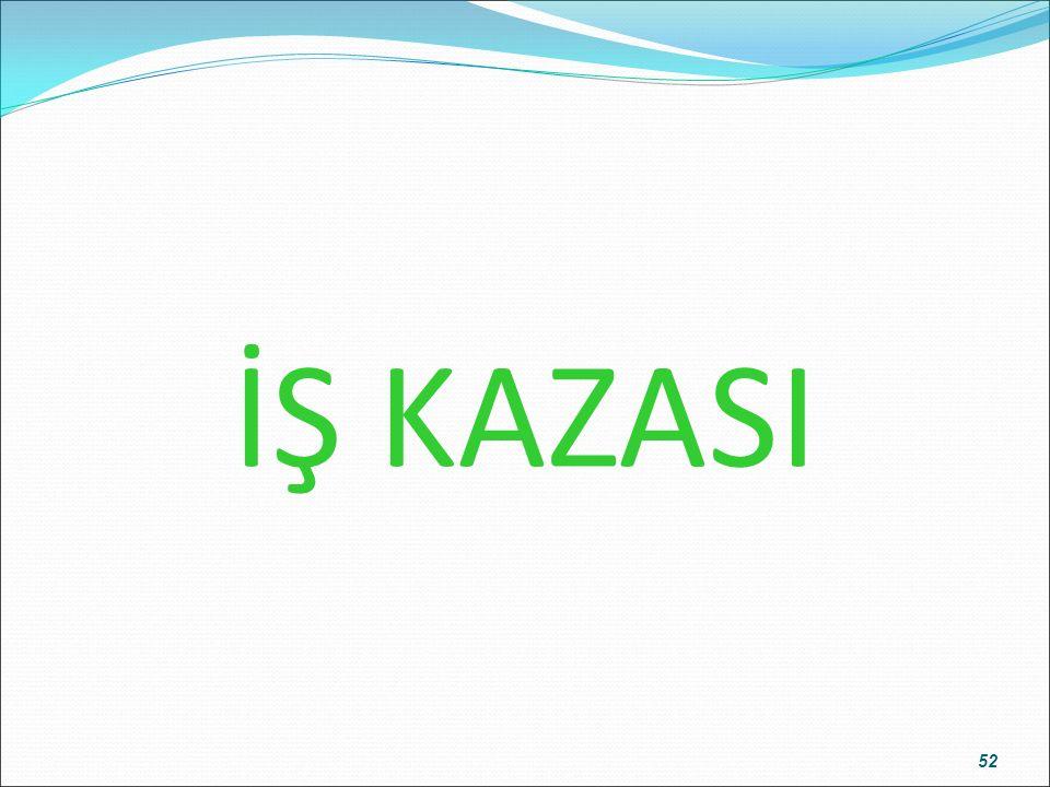 İŞ KAZASI 52