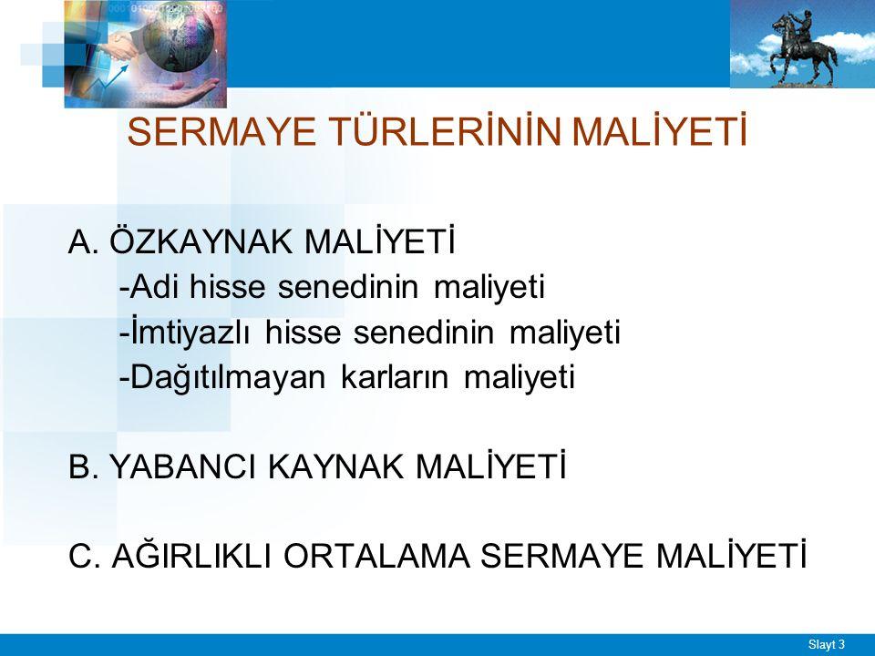 Slayt 3 SERMAYE TÜRLERİNİN MALİYETİ A.