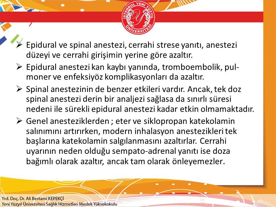Anesteziklerin kendileri dışında, anestezi sırasında yapılan bazı işlemler de stres yanıt oluşturabilir.