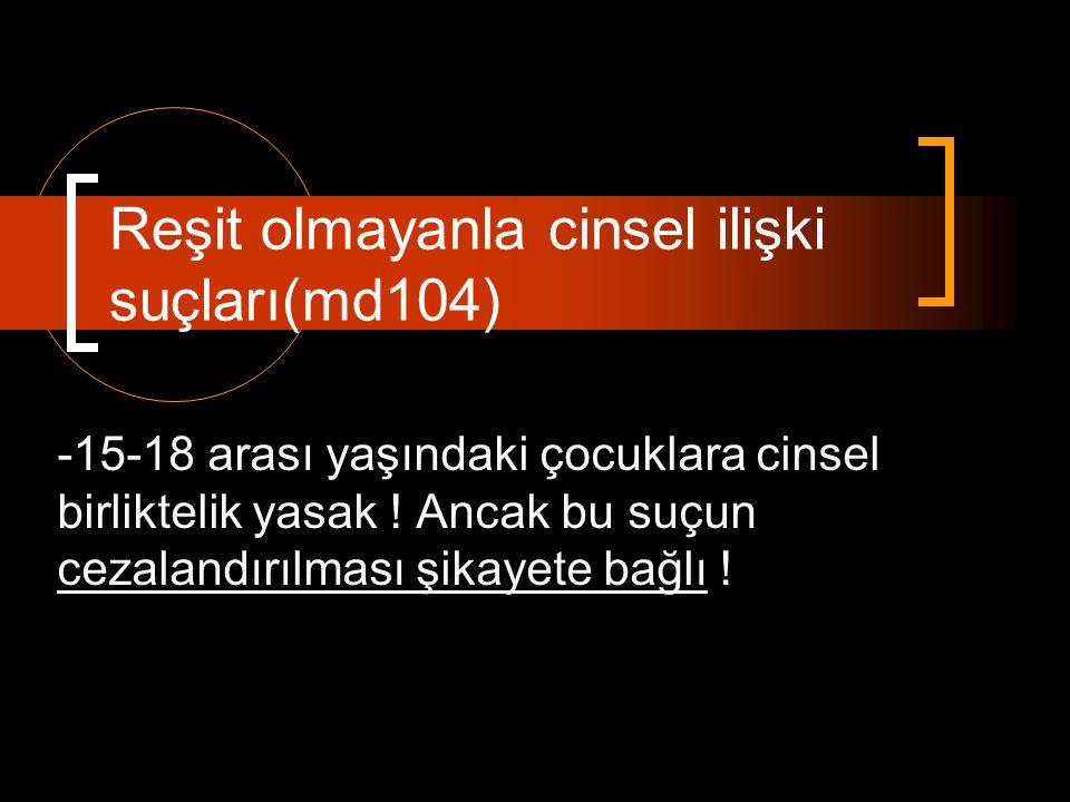 -15-18 arası yaşındaki çocuklara cinsel birliktelik yasak .