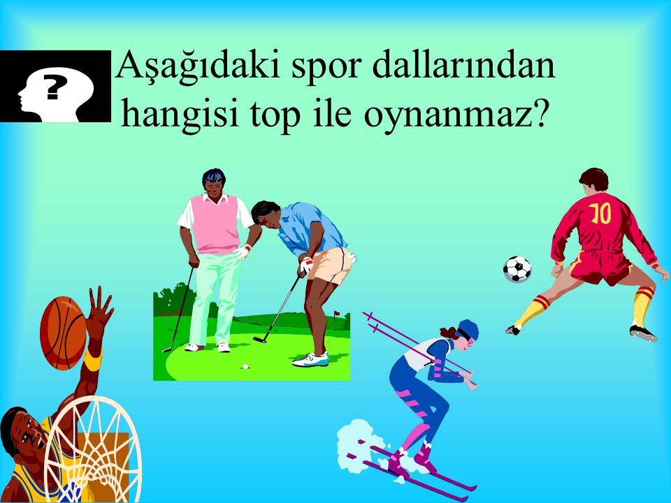 Aşağıdaki spor dallarından hangisi top ile oynanmaz?