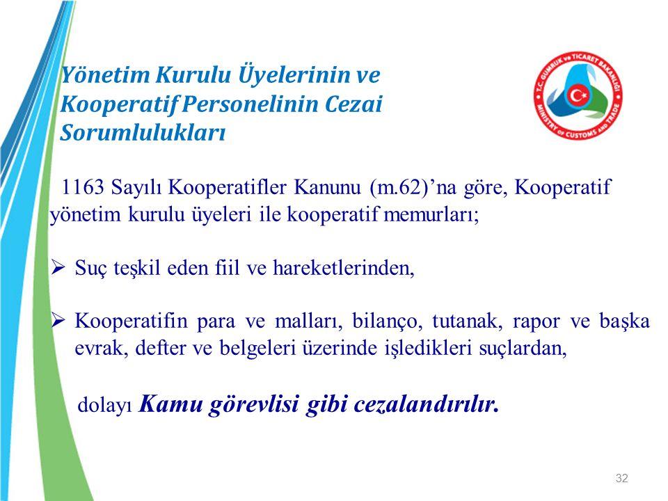 Yönetim Kurulu Üyelerinin ve Kooperatif Personelinin Cezai Sorumlulukları 1163 Sayılı Kooperatifler Kanunu (m.62)'na göre, Kooperatif yönetim kurulu ü