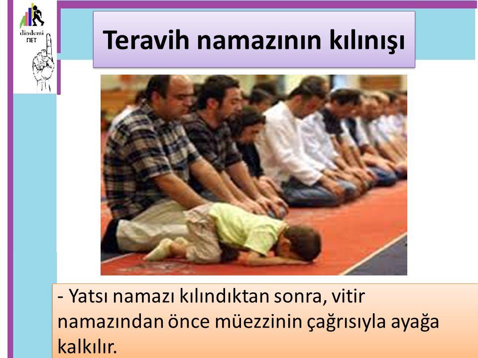 - Teravih namazına niyet edilir. Niyet ettim Allah rızası için teravih namazını kılmaya.
