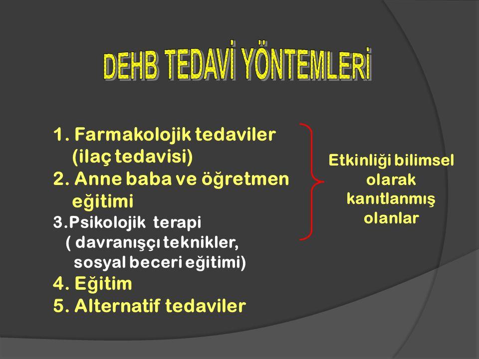 1. Farmakolojik tedaviler (ilaç tedavisi) 2.