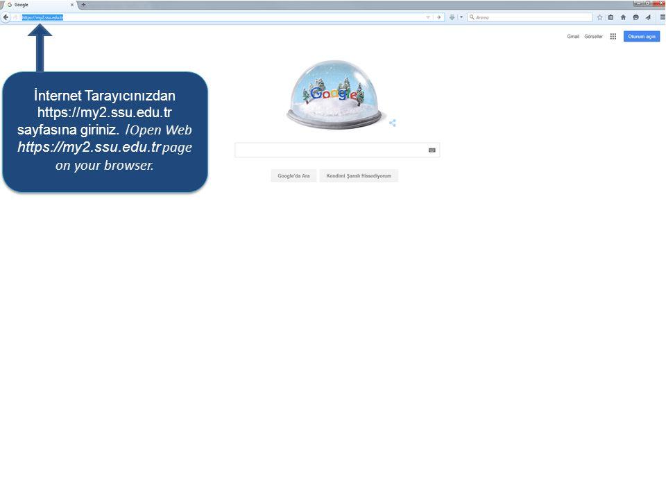 İnternet Tarayıcınızdan https://my2.ssu.edu.tr sayfasına giriniz. / Open Web https://my2.ssu.edu.tr page on your browser. İnternet Tarayıcınızdan http