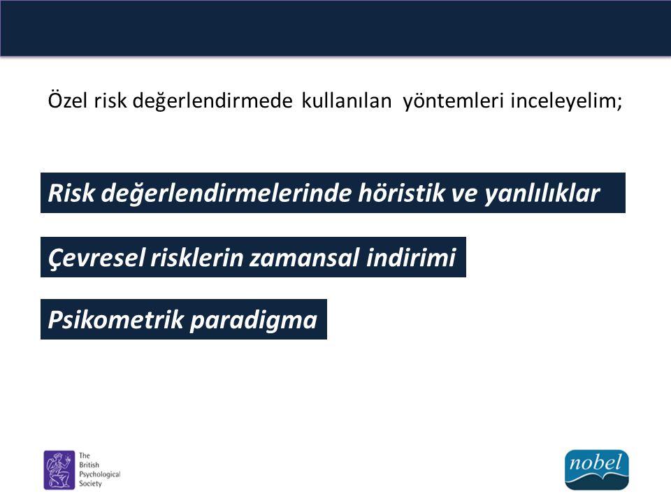 2.4 RİSK, DEĞERLER VE AHLAK Risk algısı, değerler (values) ile etik ya da ahlaki duruştan (moral positions) etkilenebilir.