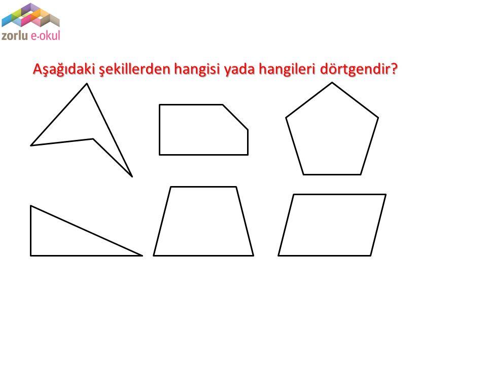 Aşağıdaki şekillerden hangisi yada hangileri dörtgendir?