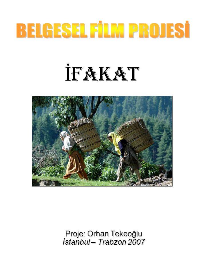 Proje: Orhan Tekeoğlu İstanbul – Trabzon 2007 İ FAKAT