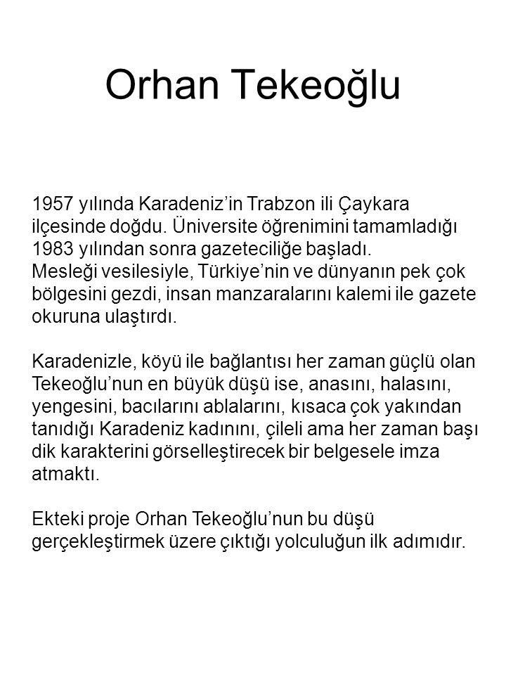 Orhan Tekeoğlu 1957 yılında Karadeniz'in Trabzon ili Çaykara ilçesinde doğdu.