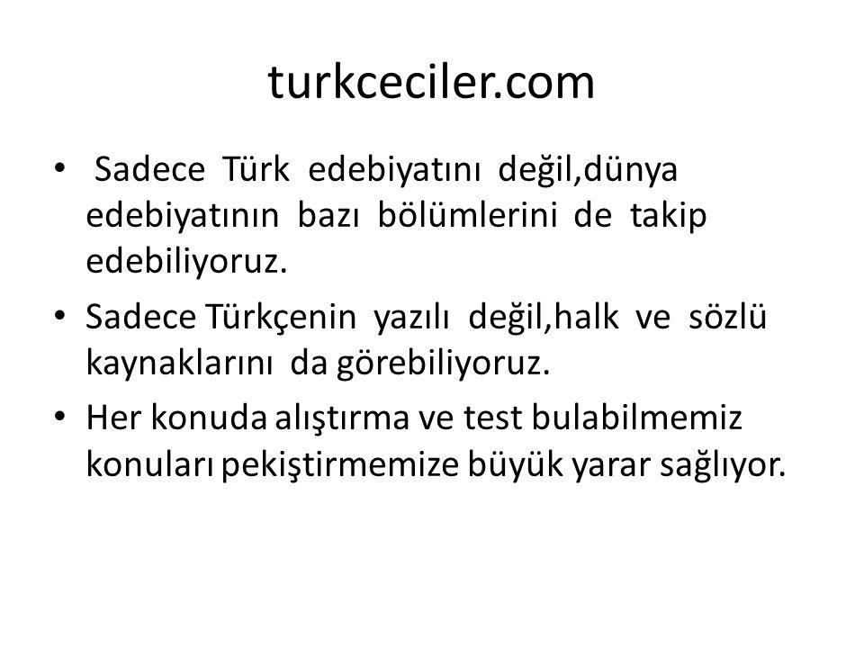 Sadece Türk edebiyatını değil,dünya edebiyatının bazı bölümlerini de takip edebiliyoruz.
