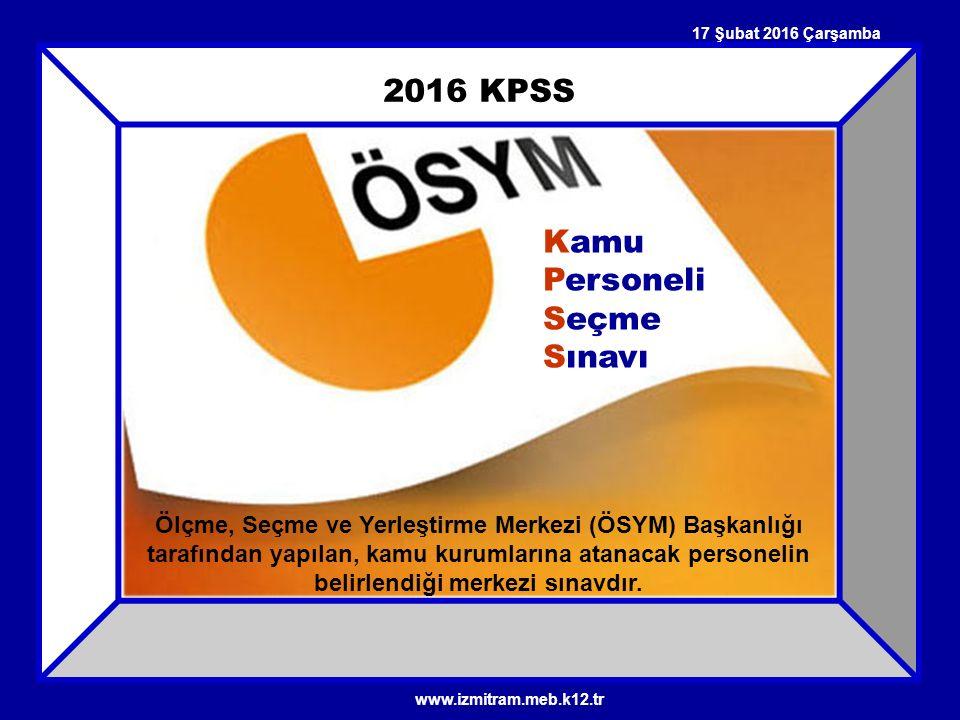 2016 KPSS Kamu Personeli Seçme Sınavı Ölçme, Seçme ve Yerleştirme Merkezi (ÖSYM) Başkanlığı tarafından yapılan, kamu kurumlarına atanacak personelin b