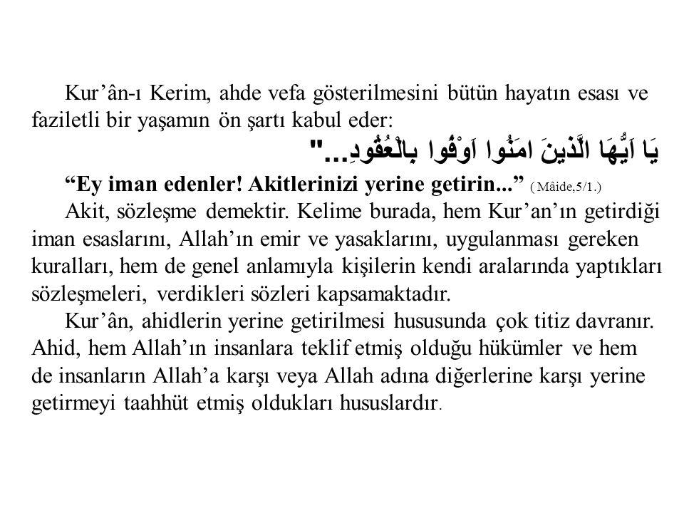 Allah Teâlâ, bu hususta:..