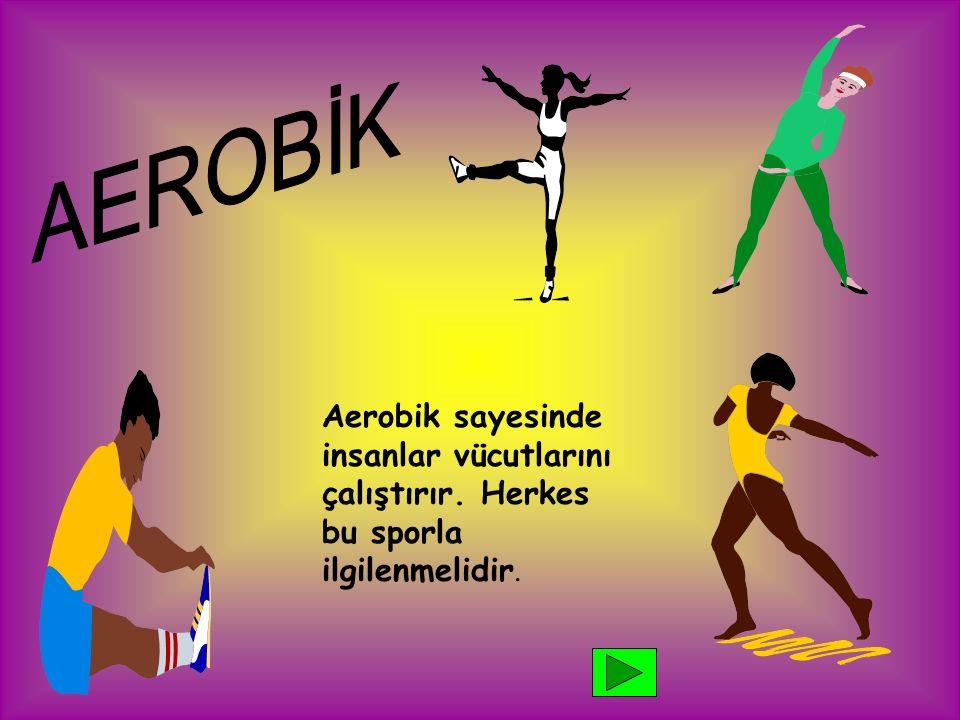Aerobik sayesinde insanlar vücutlarını çalıştırır. Herkes bu sporla ilgilenmelidir.