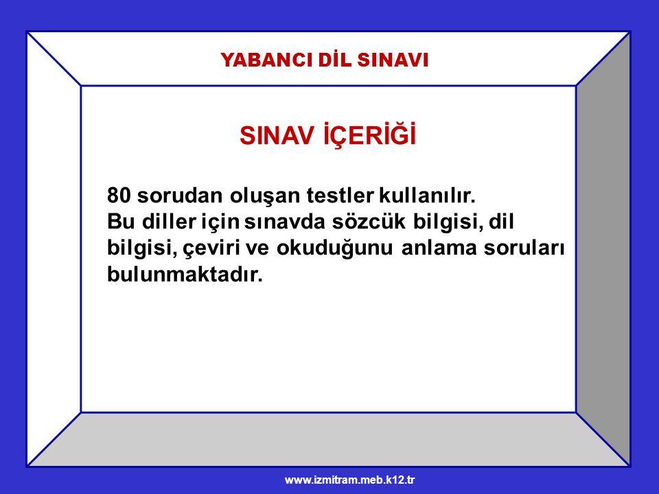 SINAV İÇERİĞİ 80 sorudan oluşan testler kullanılır.
