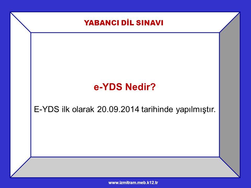 e-YDS Nedir.E-YDS ilk olarak 20.09.2014 tarihinde yapılmıştır.