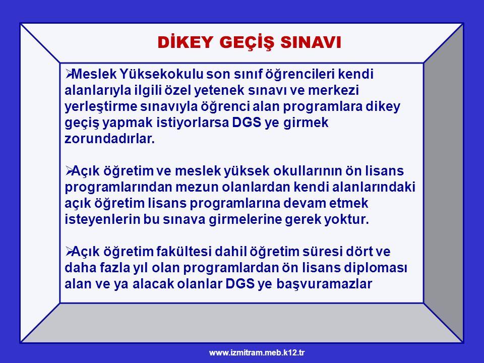 DGS İle geçiş yapılamayan bölümler hangileridir? DİKEY GEÇİŞ SINAVI www.izmitram.meb.k12.tr