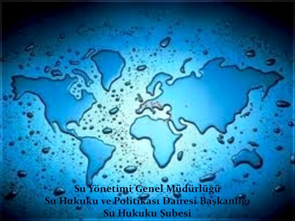 Su Yönetimi Genel Müdürlüğü Su Hukuku ve Politikası Dairesi Başkanlığı Su Hukuku Şubesi