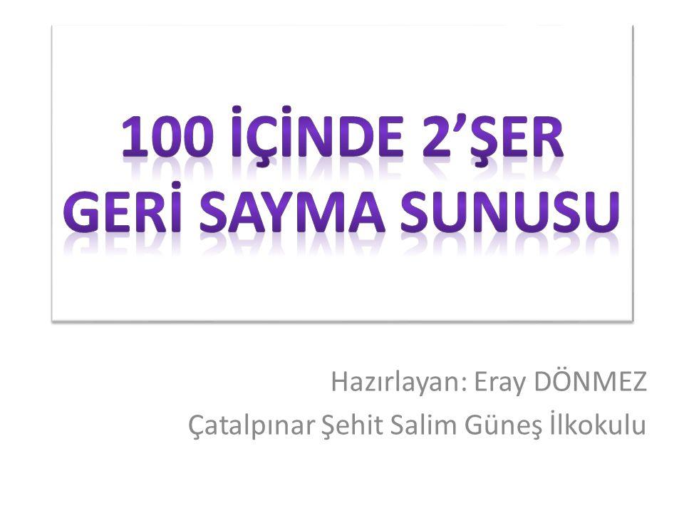 Hazırlayan: Eray DÖNMEZ Çatalpınar Şehit Salim Güneş İlkokulu
