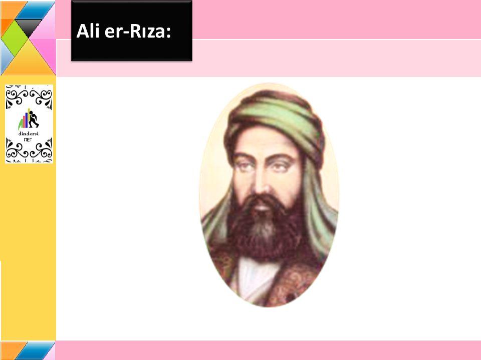 Ali er-Rıza, tam ismi Ali ibn Musa ibn-i Cafer (d.