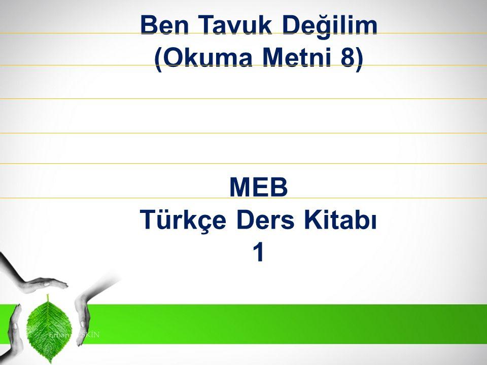Ben Tavuk Değilim (Okuma Metni 8) MEB Türkçe Ders Kitabı 1 Erhan KESKİN