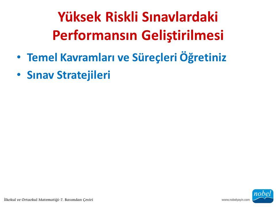 Yüksek Riskli Sınavlardaki Performansın Geliştirilmesi Temel Kavramları ve Süreçleri Öğretiniz Sınav Stratejileri