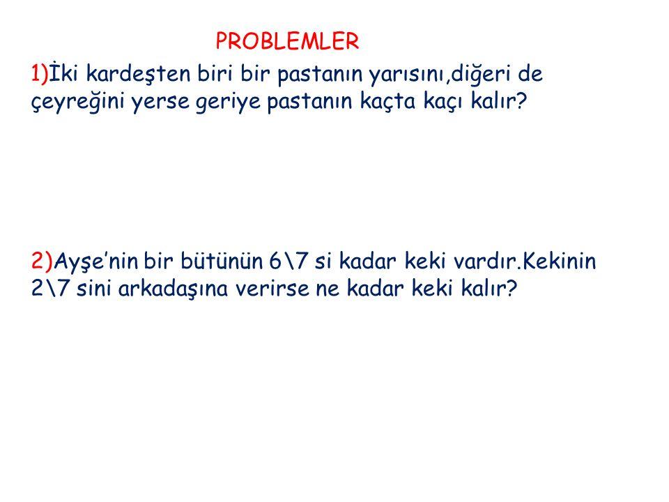 3) Mehmet Amca, bahçesinin2\9 sine buğday,1\3 'ine şeker pancarı ekmiştir.