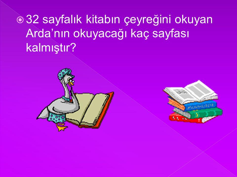  32 sayfalık kitabın çeyreğini okuyan Arda'nın okuyacağı kaç sayfası kalmıştır?