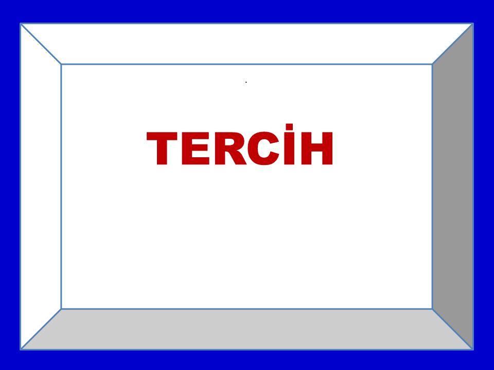 . TERCİH