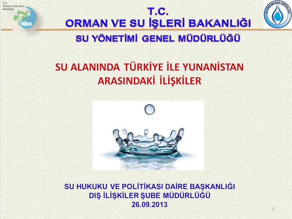 ANLAŞMALAR Ülkeİlgili su ve havzalarBaşlık İ-İmzalanmış Y-Yürürlükte Yunanistan- Türkiye Maritsa/Evros/Meriç Nehri Meriç-Evros Nehri'nin Her İki Kıyısında Yapılacak Hidrolik Tesisatın Tanzimine Müteallik İtilaf 1934-İ Yunanistan- Türkiye Maritsa/Evros /Meriç Nehri Taşkın kontrol yapıları inşaatı ile ilgili anlaşma (HARZA) 1955-İ Yunanistan- Türkiye Maritsa/Evros/ Meriç Nehri Türk-Yunan Trakya Hududunun Mühim Kısmını Tayin Eden Meriç Nehri Mecrasının Islahı Dolayısıyla Hudut Tahsisine İlişkin Protokol 1963-İ Yunanistan- Türkiye Maritsa/Evros/ Meriç Nehri Meriç Nehri'nde Akıma Engel Olan Adacıkların Kaldırılmasına İlişkin Protokol 2006 Yunanistan- Türkiye Maritsa/Evros/ Meriç Nehri Türkiye-Yunanistan Ortak Bildirgesi14 Mayıs 2010 4.