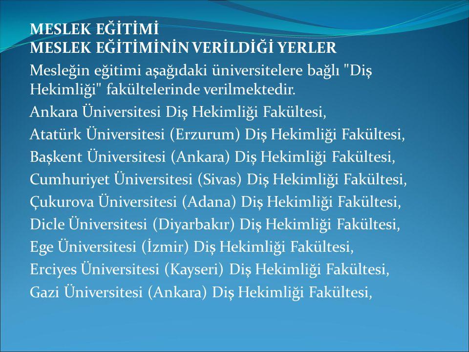 MESLEK EĞİTİMİ MESLEK EĞİTİMİNİN VERİLDİĞİ YERLER Mesleğin eğitimi aşağıdaki üniversitelere bağlı