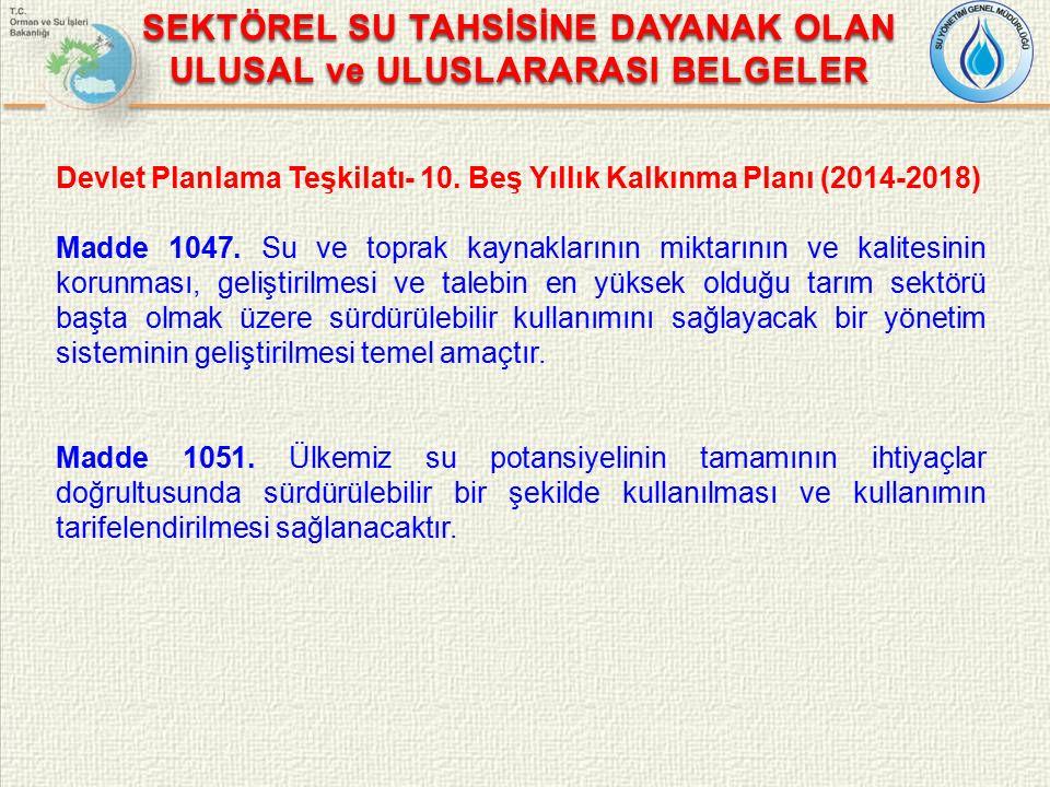 Devlet Planlama Teşkilatı- 10. Beş Yıllık Kalkınma Planı (2014-2018) Madde 1047.