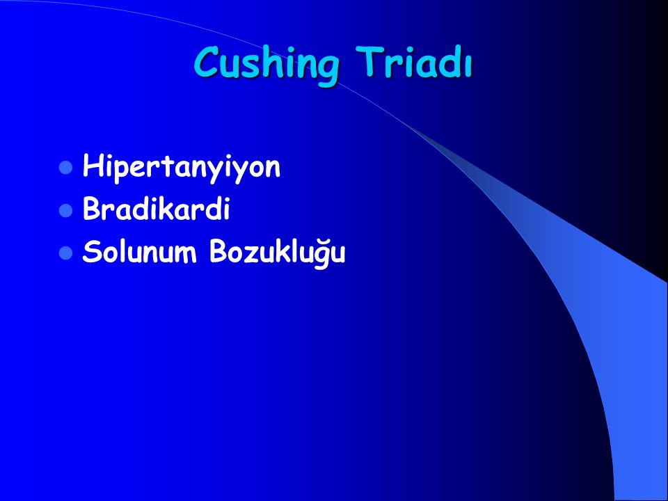 Cushing Triadı Hipertanyiyon Bradikardi Solunum Bozukluğu