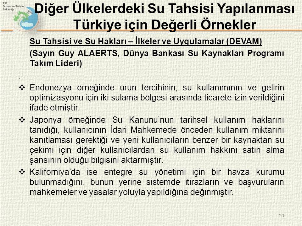 20 Diğer Ülkelerdeki Su Tahsisi Yapılanması Türkiye için Değerli Örnekler Su Tahsisi ve Su Hakları – İlkeler ve Uygulamalar (DEVAM) (Sayın Guy ALAERTS