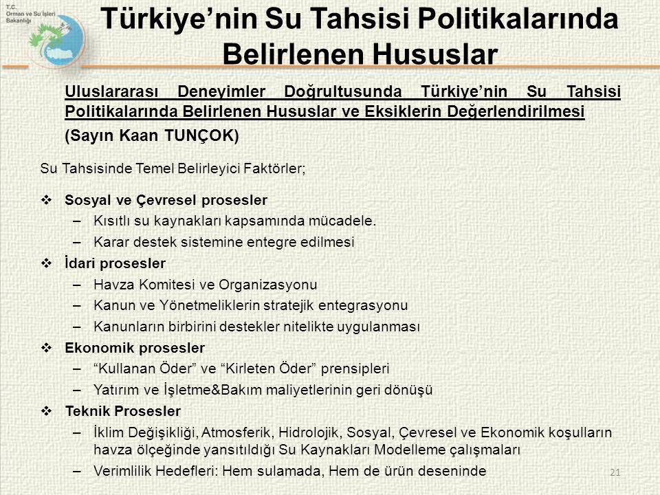 21 Türkiye'nin Su Tahsisi Politikalarında Belirlenen Hususlar Uluslararası Deneyimler Doğrultusunda Türkiye'nin Su Tahsisi Politikalarında Belirlenen
