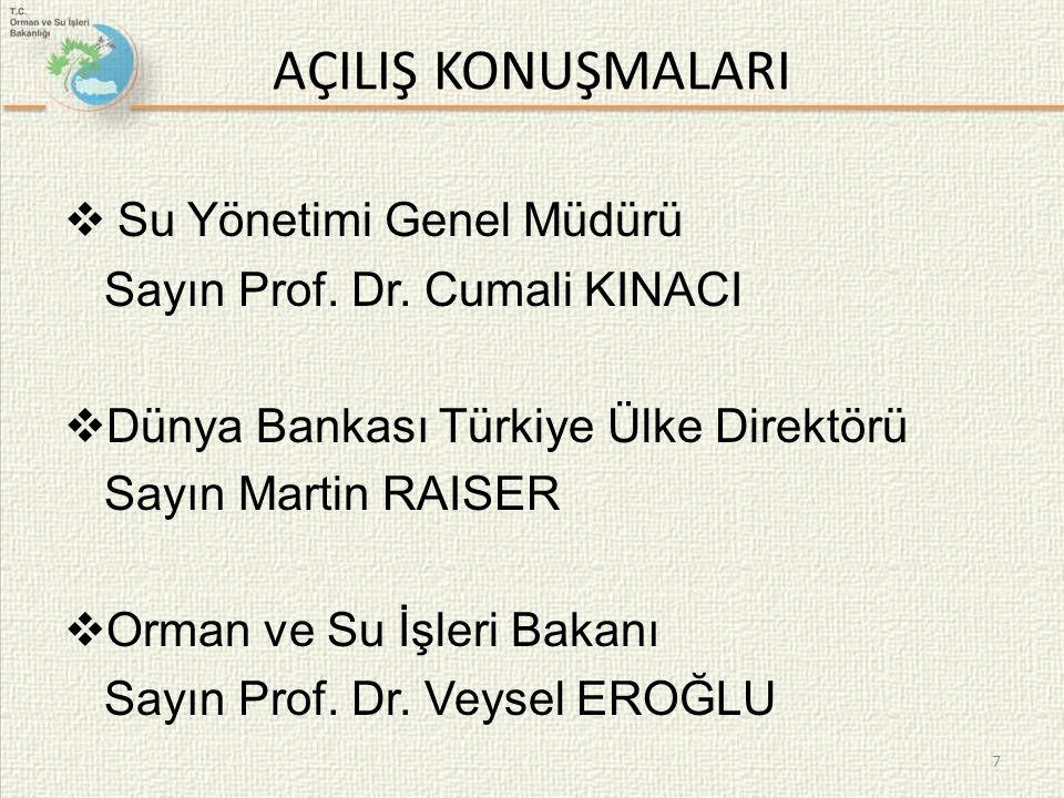 AÇILIŞ KONUŞMALARI  Su Yönetimi Genel Müdürü Sayın Prof.