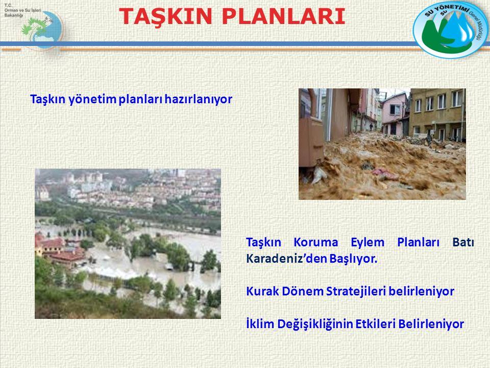 Taşkın yönetim planları hazırlanıyor TAŞKIN PLANLARI Taşkın Koruma Eylem Planları Batı Karadeniz'den Başlıyor.
