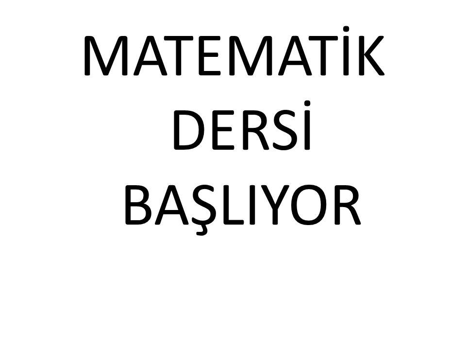 MATEMATİK DERSİ BAŞLIYOR
