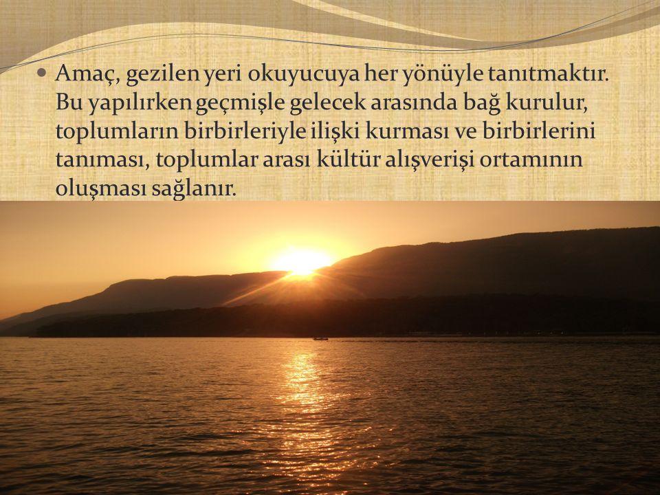 Gezi yazısının özellikleri şunlardır: Gezi yazılarında, gezilip görülen yerin bütün özellikleri ele alınır.