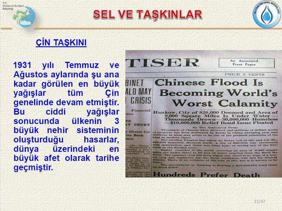 ÇİN TAŞKINI 1931 yılı Temmuz ve Ağustos aylarında şu ana kadar görülen en büyük yağışlar tüm Çin genelinde devam etmiştir. Bu ciddi yağışlar sonucunda