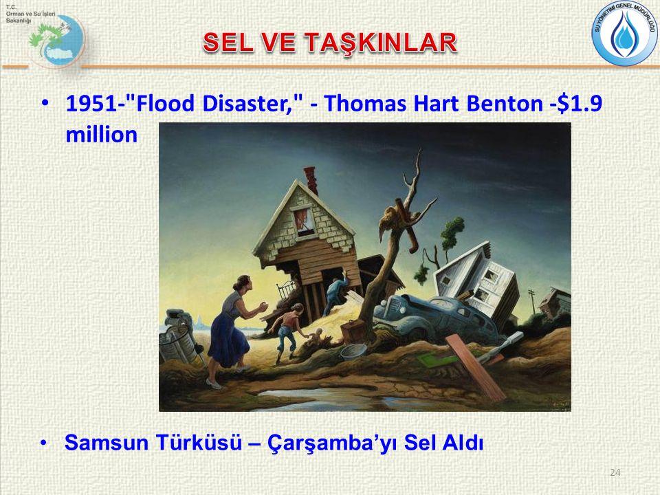 24 1951- Flood Disaster, - Thomas Hart Benton -$1.9 million Samsun Türküsü – Çarşamba'yı Sel Aldı