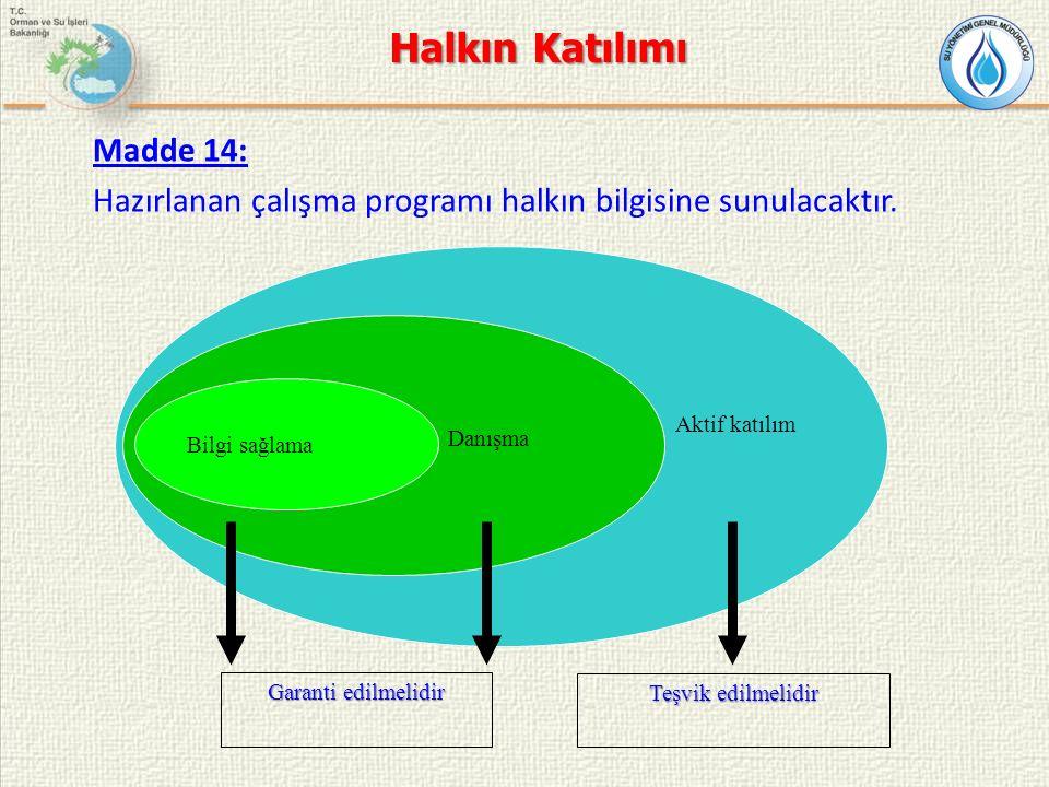 Madde 14: Hazırlanan çalışma programı halkın bilgisine sunulacaktır.