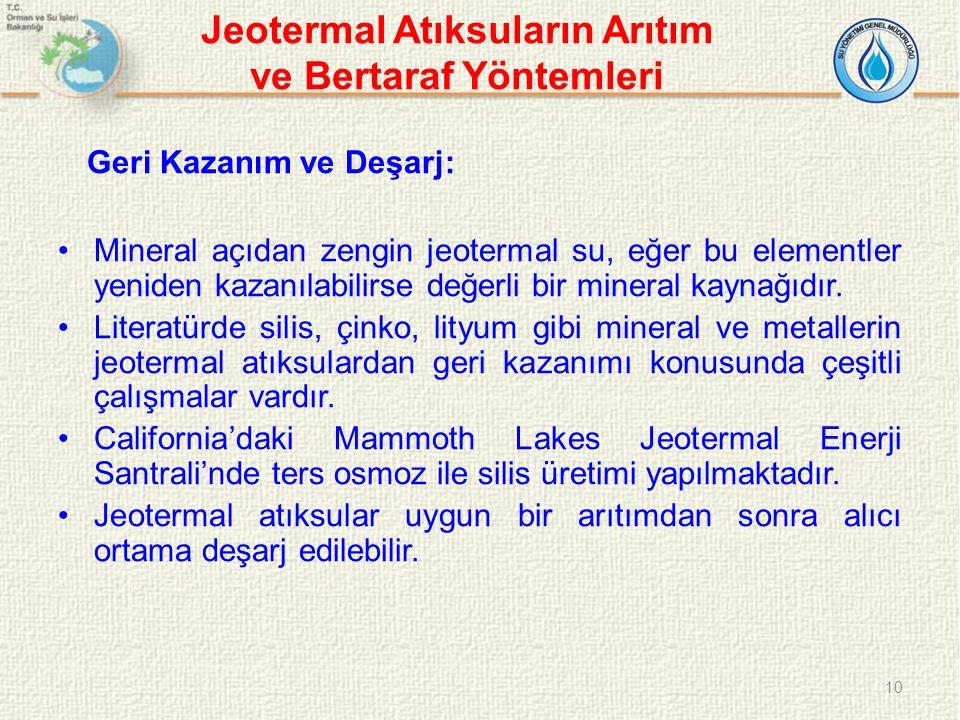 Jeotermal Atıksuların Arıtım ve Bertaraf Yöntemleri Geri Kazanım ve Deşarj: Mineral açıdan zengin jeotermal su, eğer bu elementler yeniden kazanılabilirse değerli bir mineral kaynağıdır.