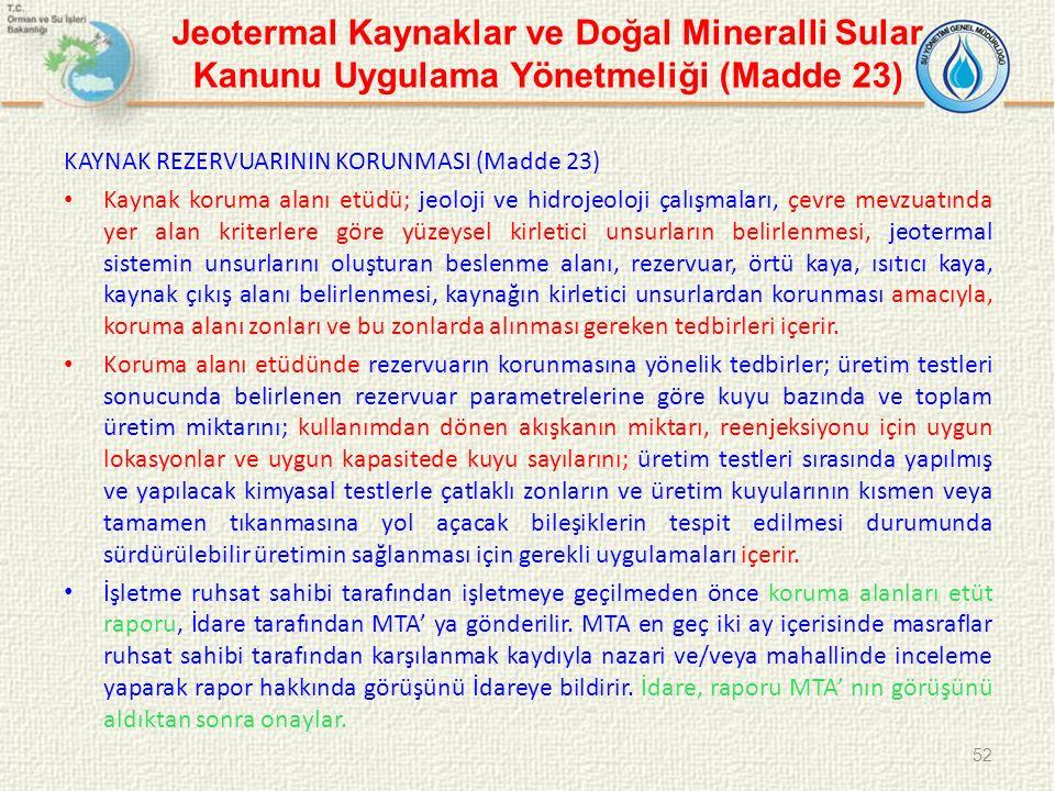 Jeotermal Kaynaklar ve Doğal Mineralli Sular Kanunu Uygulama Yönetmeliği (Madde 23) KAYNAK REZERVUARININ KORUNMASI (Madde 23) Kaynak koruma alanı etüd