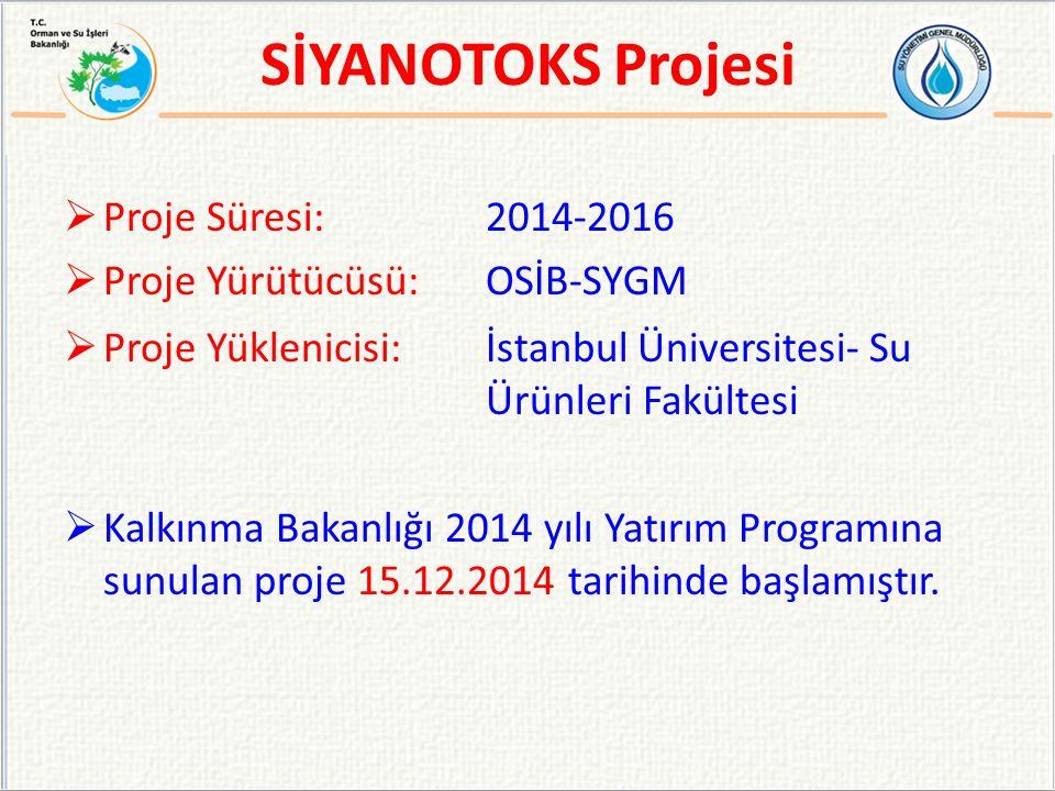  Proje Süresi:2014-2016  Proje Yürütücüsü: OSİB-SYGM  Proje Yüklenicisi: İstanbul Üniversitesi- Su Ürünleri Fakültesi  Kalkınma Bakanlığı 2014 yıl