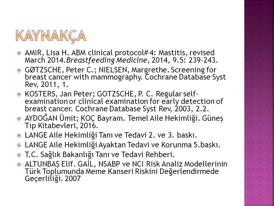  AMIR, Lisa H. ABM clinical protocol# 4: Mastitis, revised March 2014.Breastfeeding Medicine, 2014, 9.5: 239-243.  GØTZSCHE, Peter C.; NIELSEN, Marg