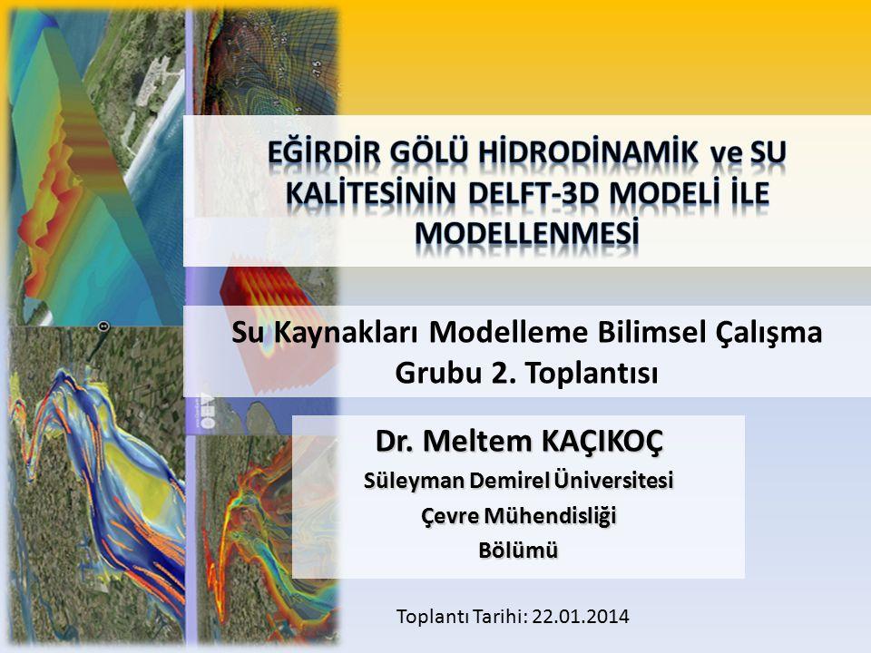 Su Kaynakları Modelleme Bilimsel Çalışma Grubu 2. Toplantısı Dr.