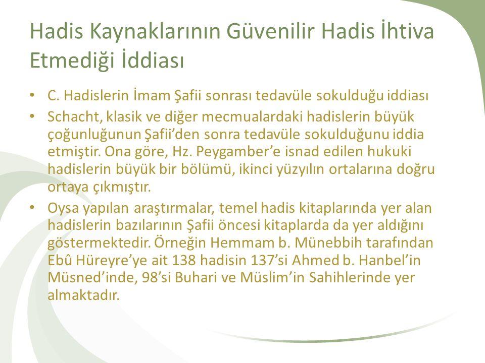 Metin Tenkidi Yapılmadığı İddiası Goldziher Müslümanların hadislerin sıhhatini tespitte isnadı esas alıp metni ihmal ettiklerini ileri sürmektedir.