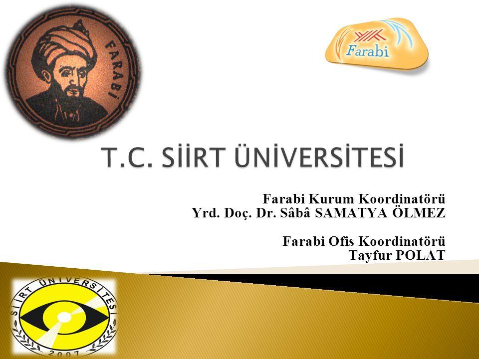 Farabi Kurum Koordinatörü Yrd. Doç. Dr. Sâbâ SAMATYA ÖLMEZ Farabi Ofis Koordinatörü Tayfur POLAT