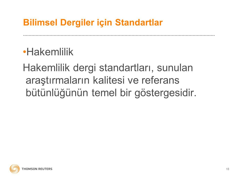 Bilimsel Dergiler için Standartlar Hakemlilik Hakemlilik dergi standartları, sunulan araştırmaların kalitesi ve referans bütünlüğünün temel bir göster