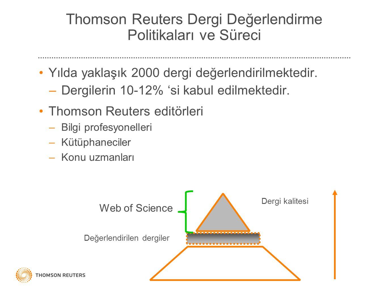 Yılda yaklaşık 2000 dergi değerlendirilmektedir. –Dergilerin 10-12% 'si kabul edilmektedir. Thomson Reuters editörleri –Bilgi profesyonelleri –Kütüpha